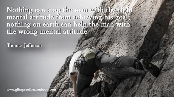 Nothing can stop the man with the right mental attitude from achieving his goal; nothing on earth can help the man with the wrong mental attitude Thomas Jefferson