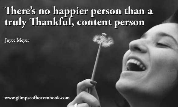 There's no happier person than a truly Thankful, content person Joyce Meyer