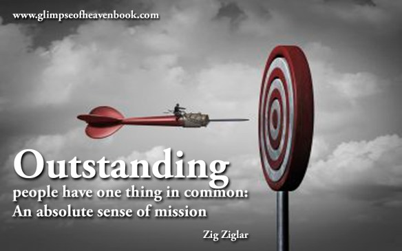 Outstanding people have one thing in common: An absolute sense of mission Zig Ziglar