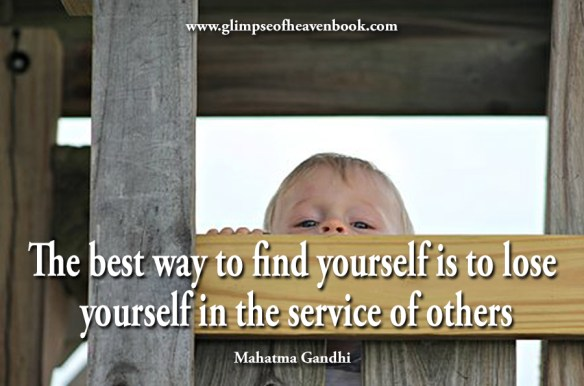 The best way to find yourself is to lose yourself in the service of others Mahatma Gandhi