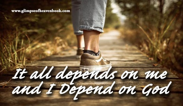 It all depends on me and I Depend on God Unknown
