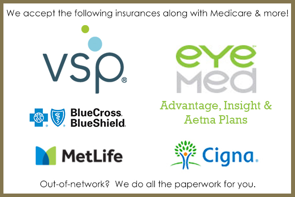 We are providers for VSP, BCBS, EyeMed and more!