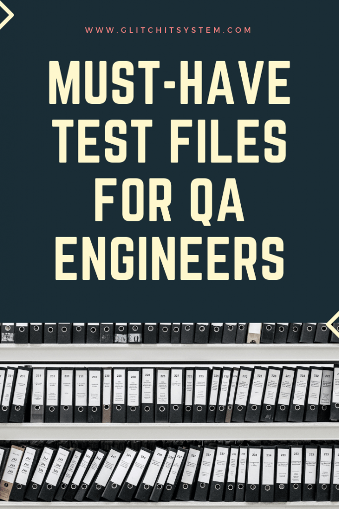 Must-Have Test Files for QA Engineers