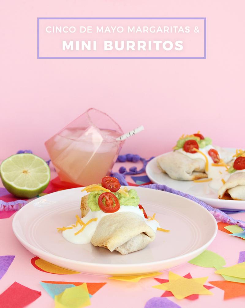 Cinco de Mayo Margaritas and Mini Burritos.
