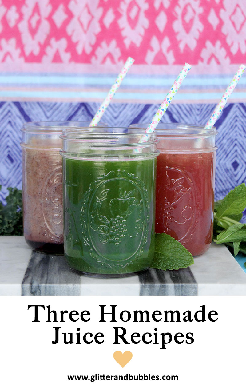 Three easy homemade juice recipes from Glitter and Bubbles.