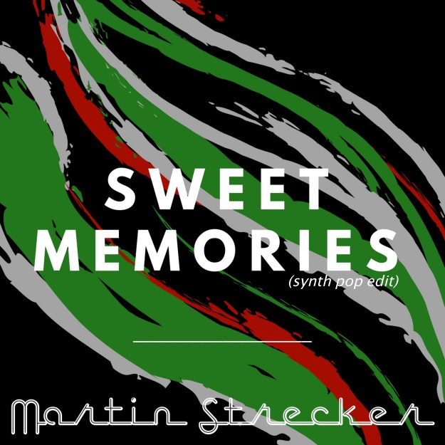 Sweet Memories_Martin Strecker