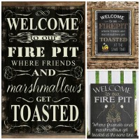 Decorate Outdoor Spaces With A Welcome To Our Fire Pit ...