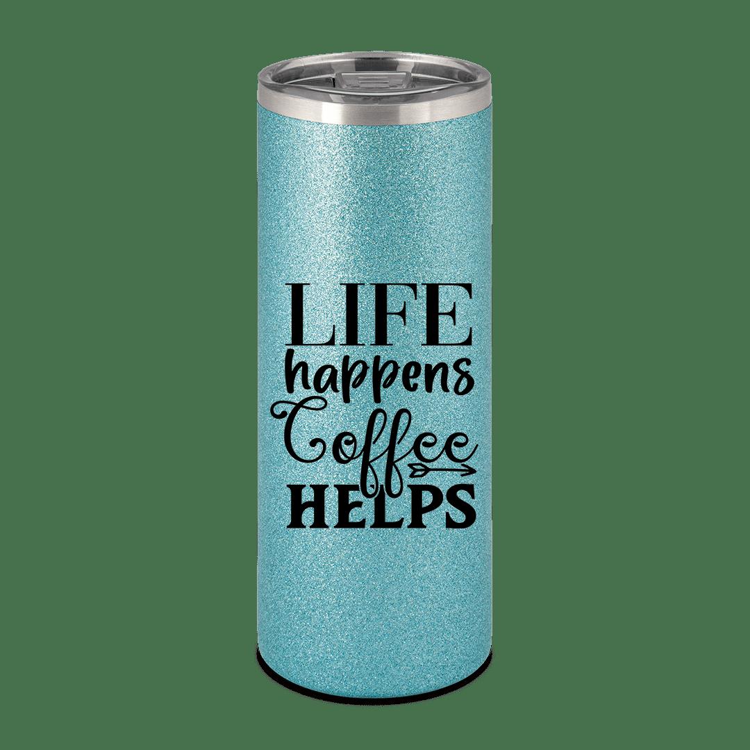 Life happens, coffee helps - Becher To Go