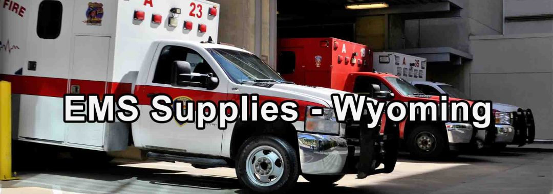 EMS Supplies - Wyoming