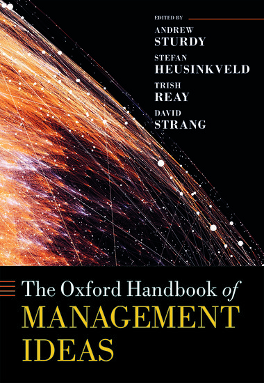 The Oxford Handbook of Management Ideas - Andrew Sturdy; Stefan ...