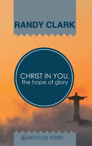 Christ In You / The Hope of Glory by Randy Clark - Global Awakening Store