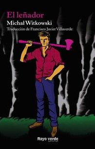 El leñador, de Michal Witkowsky
