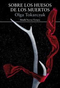 Sobre los huesos de los muertos, de Olga Tokarczuk