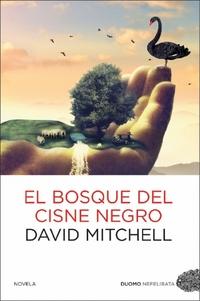 El Bosque del Cisne Negro, de David Mitchell