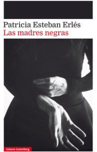 Las Madres Negras, de Patricia Esteban Erlés