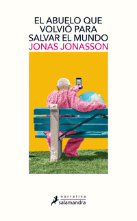 El abuelo que volvió para salvar el mundo, de Jonas Jonasson