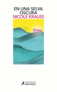 En una selva oscura, de Nicole Krauss