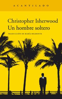 Un hombre soltero, de Christopher Isherwood