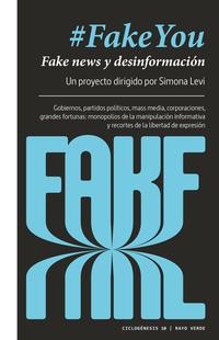 #FakeYou - Fake news y desinformación, de Simona Levi