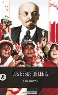 Los besos de Lenin, de Yan Lianke