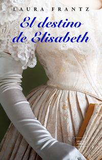 El viaje de Elizabeth de Laura Frantz