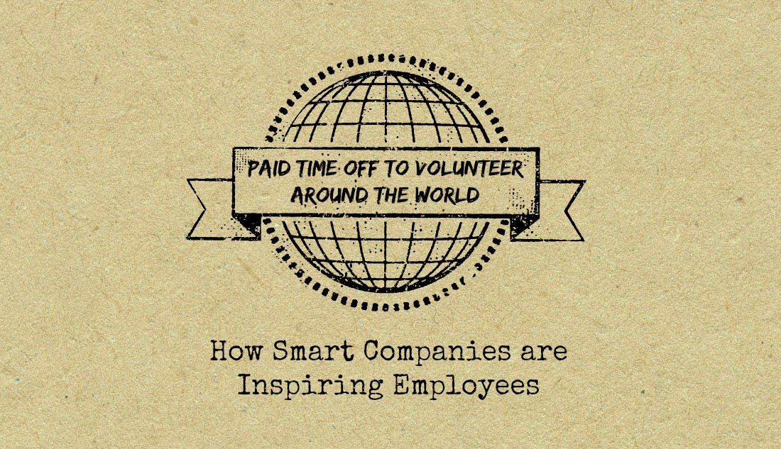 Paid Time Off to Volunteer Around The World – How Smart Companies ...