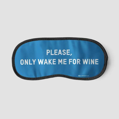Please, only wake me for wine Airportag sleep mask