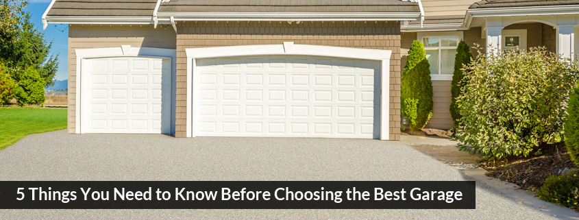 5 Things You Need To Know Before Choosing The Best Garage