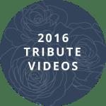 2016-tribute-buttton-videos