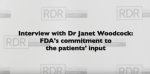 Rare Disease Report Interviews Janet Woodcock – Patients, Clinical Trials, and the FDA