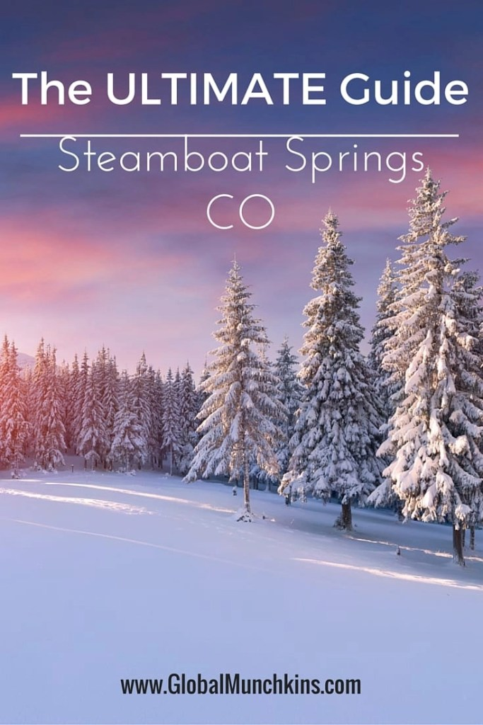 The ULTIMATE Guide to Steamboat Springs | www.GlobalMunchkins.com