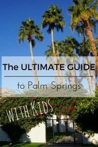 The Ultimate Guide to Palm Springs with Kids | Global Munchkins