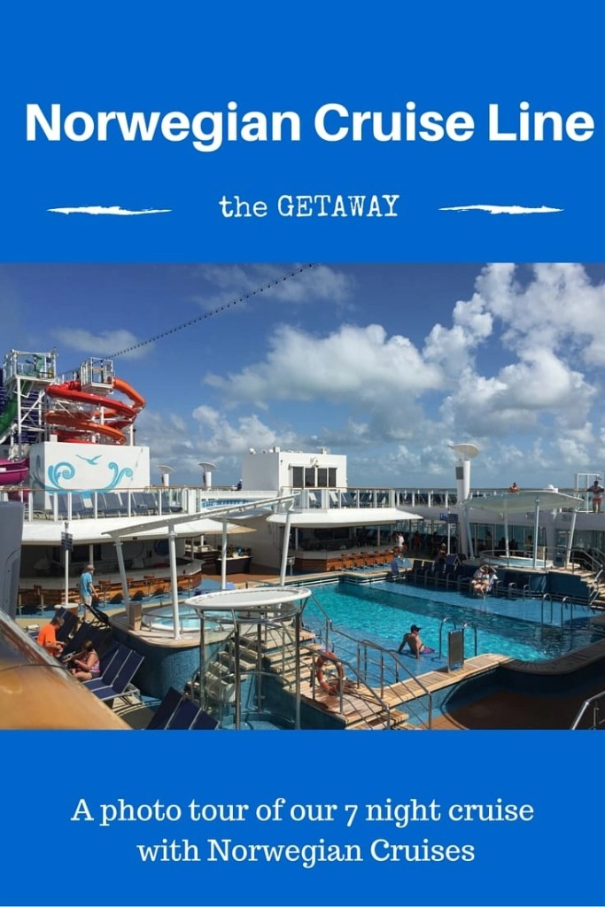 Photo tour of Norwegian Cruise Line's (NCL's) Getaway boat and cruise ports from my 7 night cruise