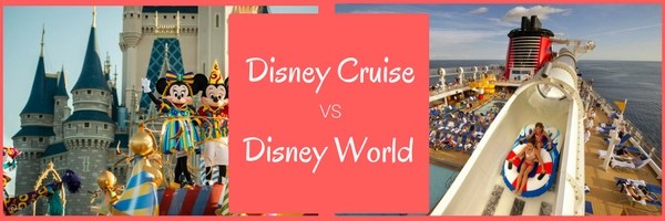 Disney Cruise vs Disney World. Which is better and how to save on both!