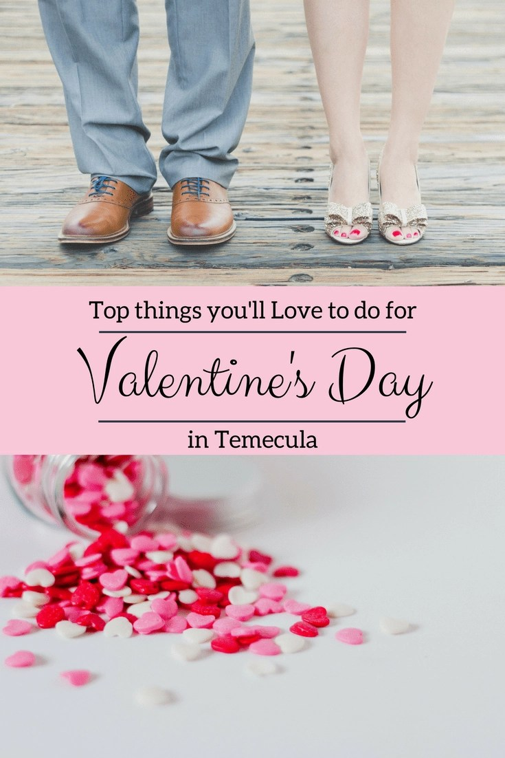 Looking for Valentine's Day things to do in Temecula. Check out all the amazing things you can do with your loved ones. #Valentinesday #temecula