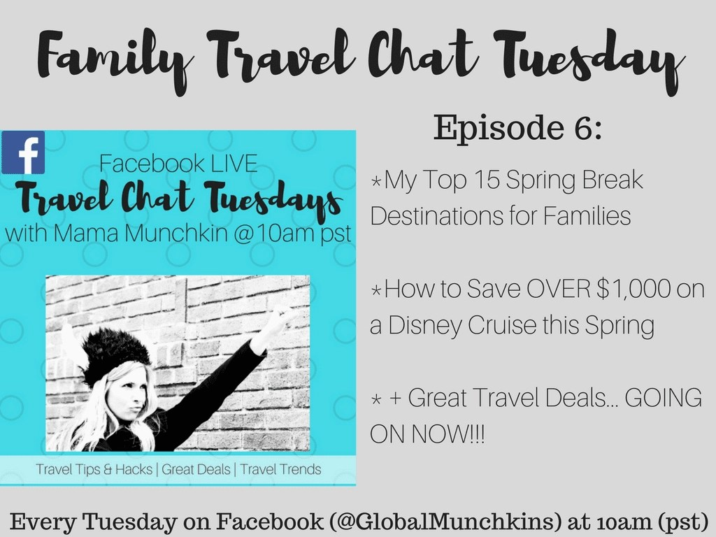 Family Travel Chat Tuesday Episode 6 Top 15 Spring Break