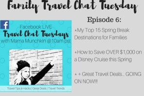 Family Travel Chat Tuesday- Episode 6 (Top 15 Spring Break Destinations for Families + the BEST Travel Deals on the Web Right NOW)