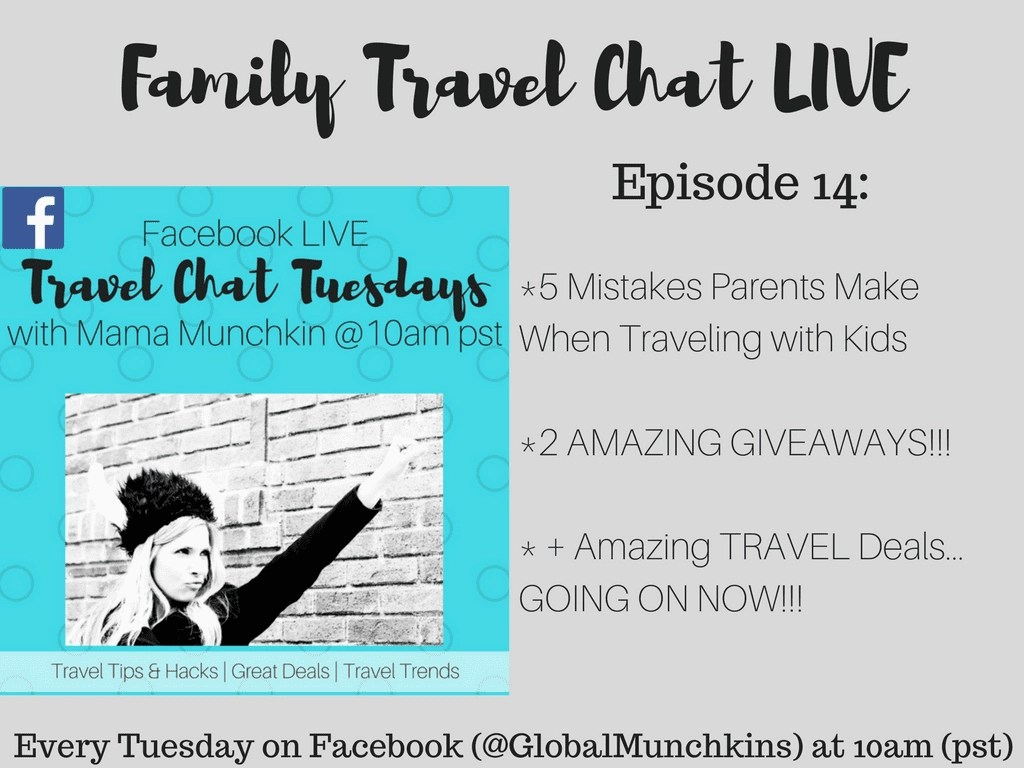 The BEST Family Travel Tips + Advice Every Tuesday Morning LIVE on Facebook from Global Munchkins + INCREDIBLE Flight Deals & GIVEAWAYS!!!