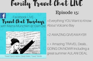 Family Travel Chat Tuesday LIVE- Episode 15 (Volcano Bay + Giveaways + AMAZING Travel Deal to Aulani & More)
