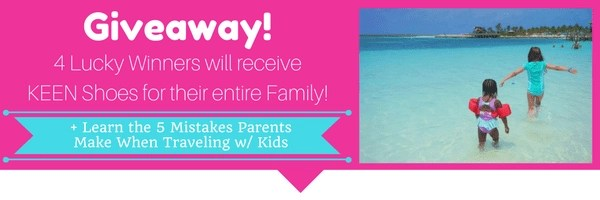 WIN KEEN Kids Shoes for your whole family + learn the 5 Mistakes Parents Make When Traveling with their kids.