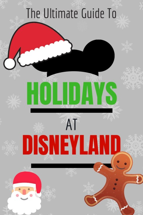 Ultimate Guide to Holidays at Disneyland