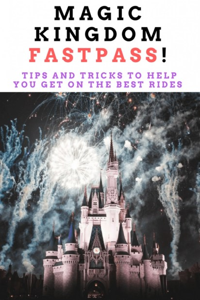 Magic Kingdom Fastpass Tips And Tricks To Help You Choose The Best