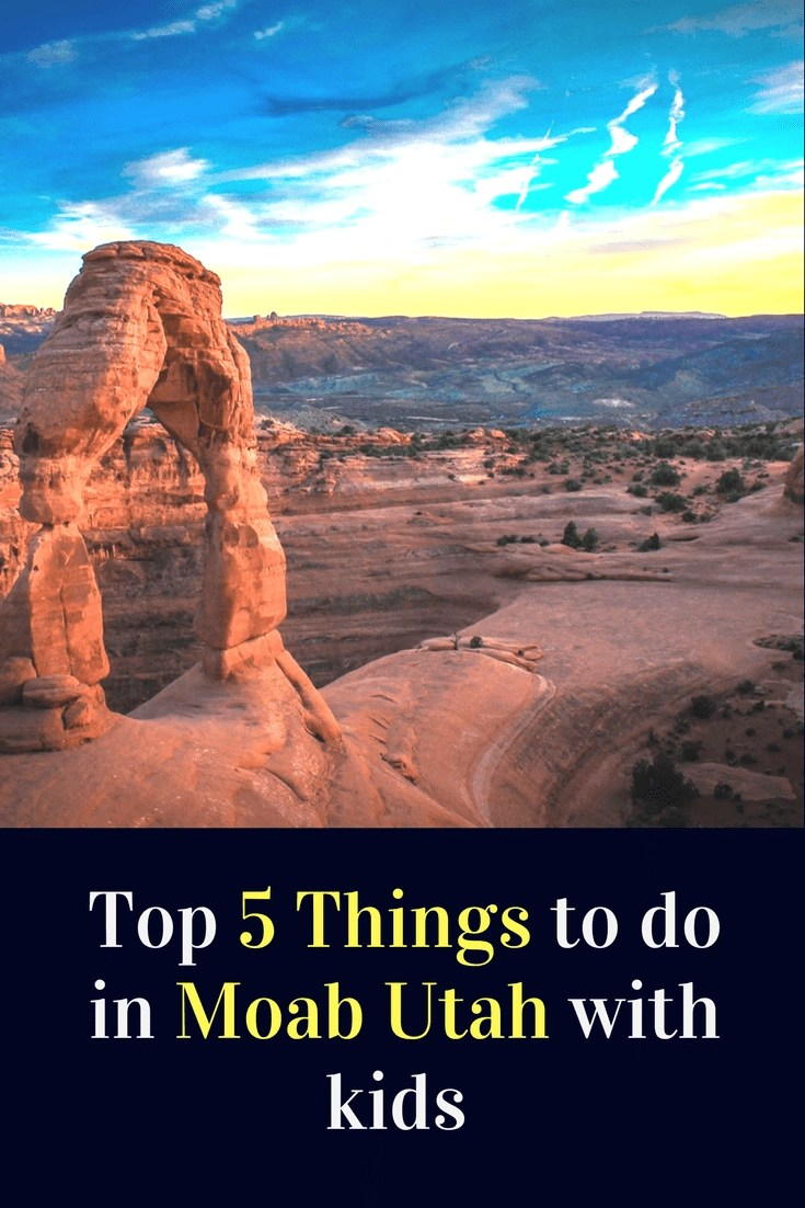 Top 5 Things to do in Moab Utah with kids. Find out why Moab needs to be on your bucket list. #moab #utah