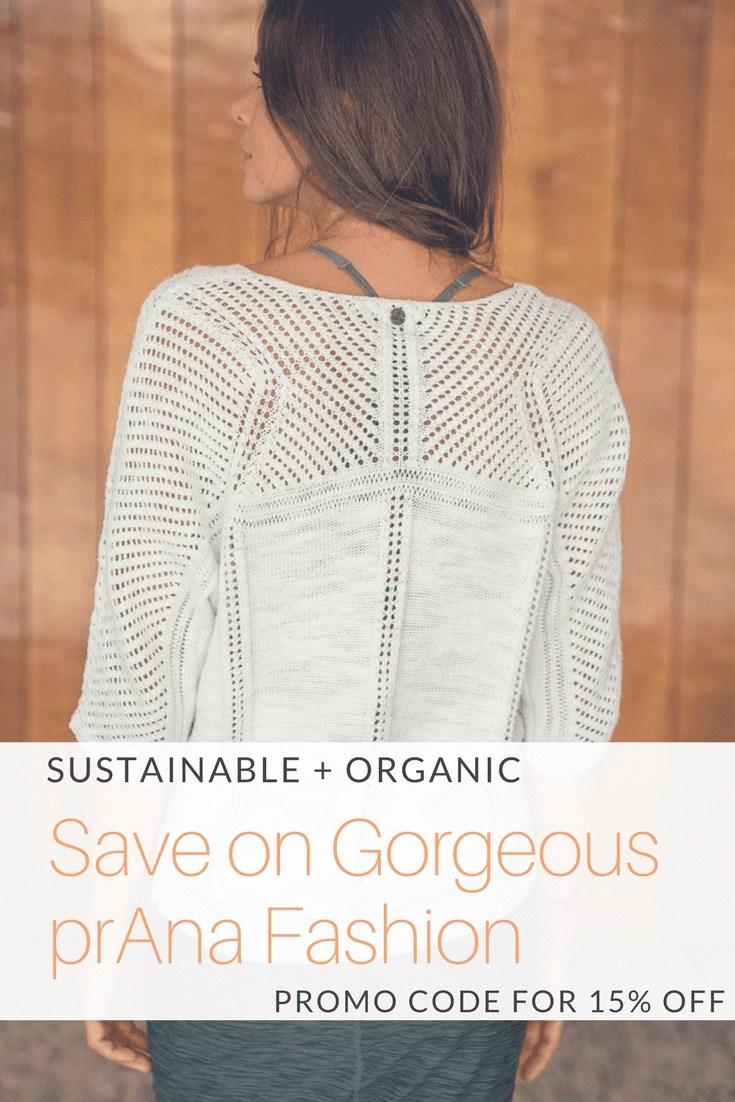 Save 15% on sustainable women's fashion from prAna. #organiccotton #organicclothing #sustainablefashion #prana #pranapromocode #ecofriendlyfashion #responsiblefashion #sustainability #travelfashion #GoOrganic #prAnaSpring18