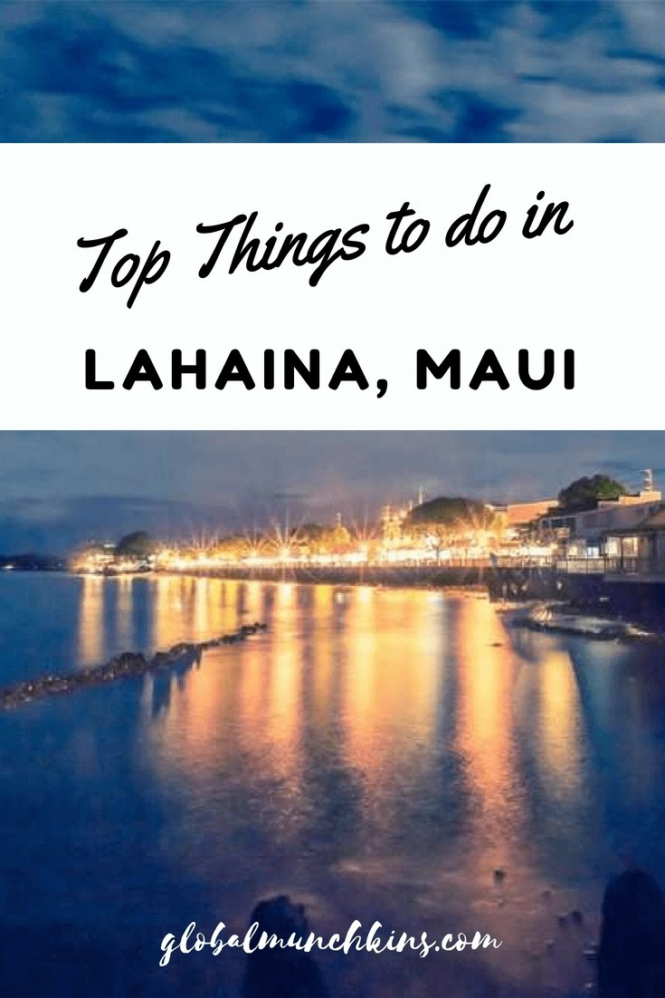 Heading to Lahaina in Maui? Here are some of the top things to do in one of our favorite little towns in Maui