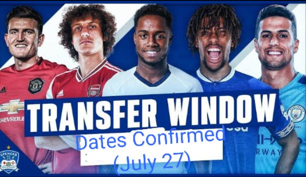 Premier League 2020 Summer Transfer Window Dates Confirmed, and Commences on July 27