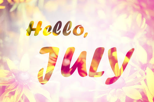 Hello July: 80 Happy New Month Messages, Prayer and Wishes for Your Family & Loved Ones