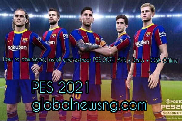 How to Download, Install and Extract PES 2021 Mobile Apk + Data + Obb Offline on Android