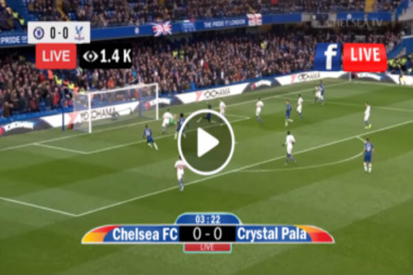 Watch Chelsea vs Crystal Palace Streaming