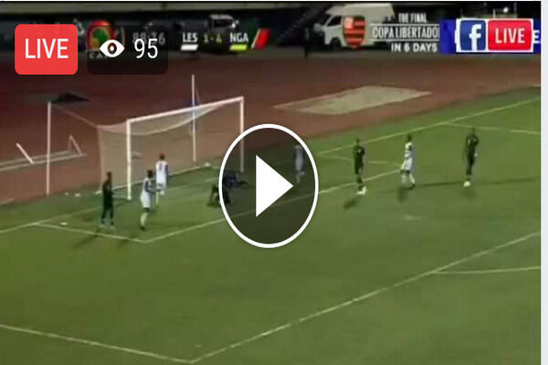 Watch Nigeria vs Lesotho Live Streaming of AFCON qualifier